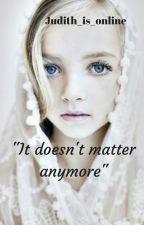 """It Doesn't Matter Anymore"" (Judith Grimes Fanfiction) by Miyunae_Uzumaki"