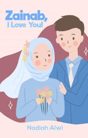 Zainab, I Love You! by NadiahAlwi