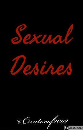 Sexual Desires by Creatorof2002