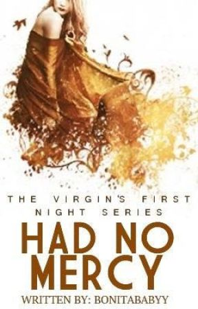The Virgin's First Night 8: Had No Mercy by BonitaBabyy