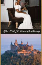 She Will Go Down in History by _Tisha_