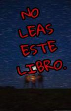 NO LEAS ESTE LIBRO by AlejandroSalazar313