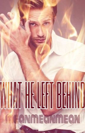 WHAT HE LEFT BEHIND by meanmeanmean