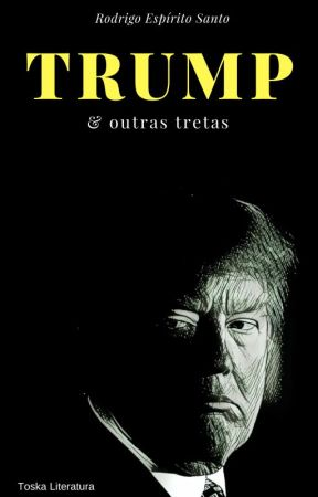 Trump & outras tretas by ToskaLiteratura
