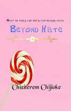 Beyond Hate  by Finest_Wine