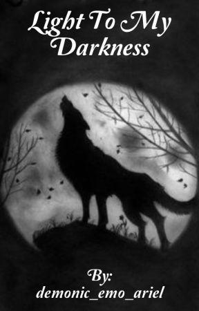 Light to my Darkness by insomniac-weirdo