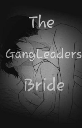 The GangLeaders Bride  by _KawaiiEren_