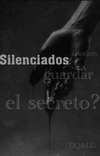 Silenciados by DramaQueenLonelyGirl