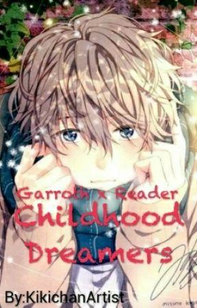 Childhood Dreamers (Garroth x Reader) by KikichanArtist