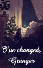 I've changed, Granger by Bish_u_ThOuGHt