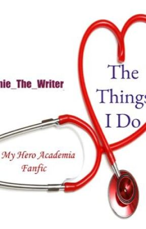The Things I Do {My Hero Academia x Fem! Reader} by Kimmie_the_writer