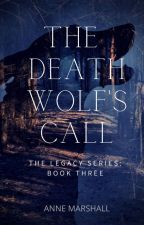 The Death Wolf's Call by annemarshallofficial