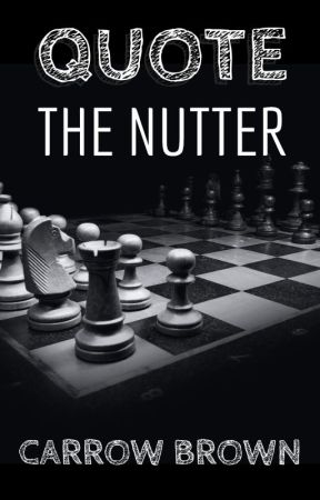Quote the Nutter by CarrowBrown