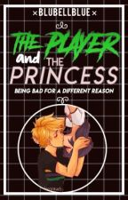 The Player and the Princess by inactivebluebells