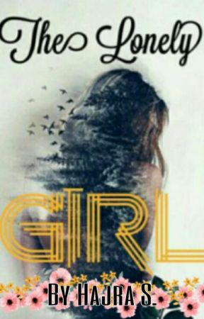 The Lonely Girl! | Poetry | ✓ by PatienceNPrayers
