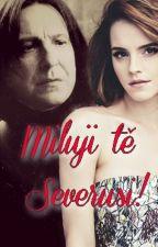 Miluji Tě Severusi! by Lussnape
