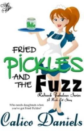 Fried Pickles and the Fuzz by Calico Daniels by clean_reads
