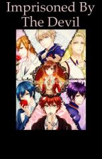 Imprissoned By The Devil ( A Dance With Devils Fanfiction) by mallory_payne