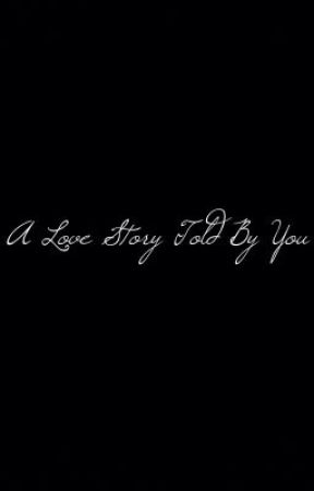 A Love Story Told by You by ftykids