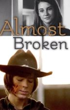 Almost Broken: Carl Grimes fanfic by _MeganGrimes_