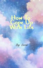 How To: Cope Up With Life by Thessaloniciens