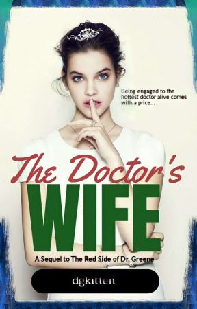 The Doctor's Wife (A Sequel) (COMPLETED) by dgkitten