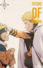 Future Of Konoha | Naruto FanFiction | by Insectivemaaza