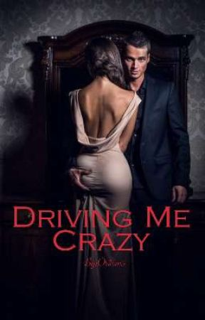 Driving Me Crazy √ [COMPLETED] by Orihim3