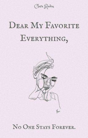 Dear My Favorite Everything by hellafira