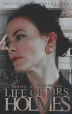 Life Of Mrs. Holmes  by TheWhipHand-
