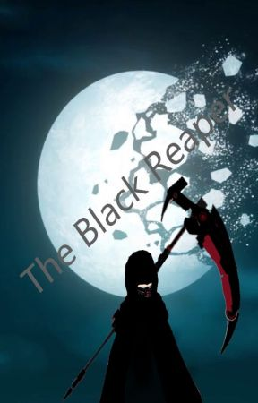 The Black Reaper (Male Reader X RWBY) by SykonSSR