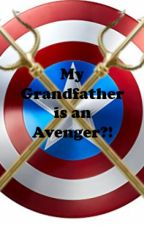 My grandfather... IS AN AVENGER?! [On Hold] by NovaSky26420