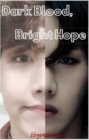 Dark Blood, Bright Hope ~ [J-Hope X Reader] by bakuboombitch