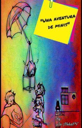 """""""Una aventuras de Minis"""" by An-NekoPF"""