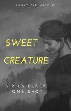 Sweet Creature (Sirius Black One - Shot) by LunaticaDiAngelo