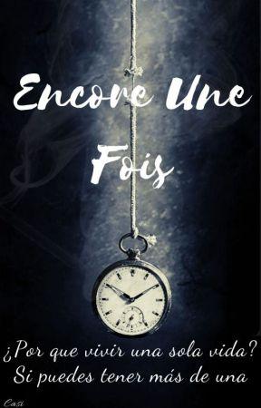 Encore Une Fois by Casi1310