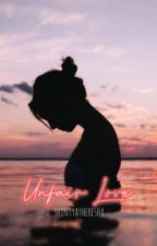 Unfair  Love ( Completed ) by shintyatheresha