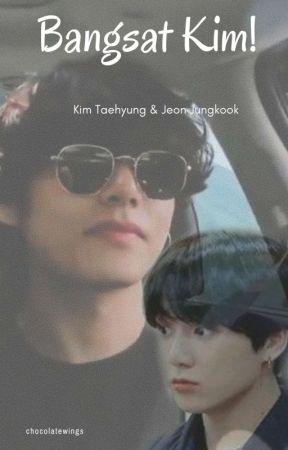 [COMPLETED] Bangsat Kim ! [Kth Jjk] by Chocolatewings69