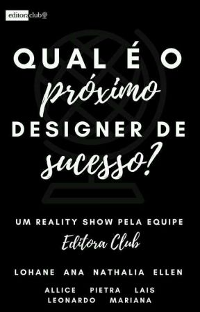 Qual é o próximo designer de sucesso?  by EditoraClub