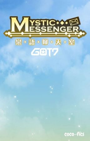Mystic Messenger: Got7 x Reader [RE-WRITING] by coco-fics