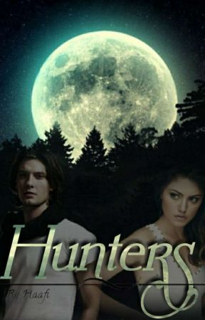Hunters( Book 1 In The Hunters Series)( Completed)✔UNDER CONSTRUCTION⚠️⚠️⚠️⚠️ by haafi_d