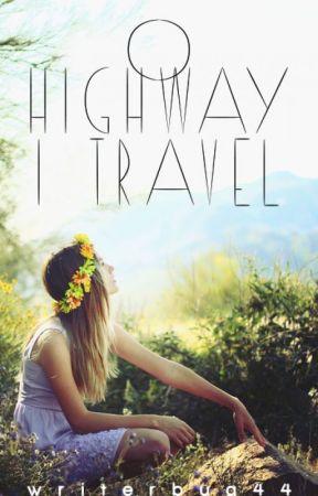 O Highway I Travel by writerbug44