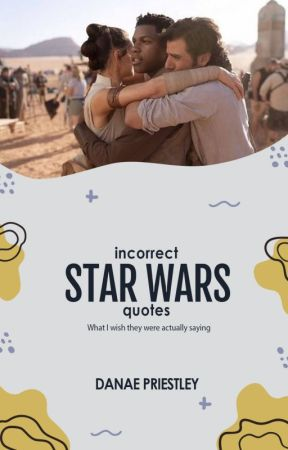 Incorrect Star Wars Quotes by jurassicdany