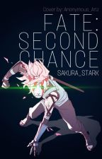Fate: Second Chance by Sakura_Stark