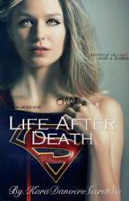 Life After Death by KaraDanversSecretSis