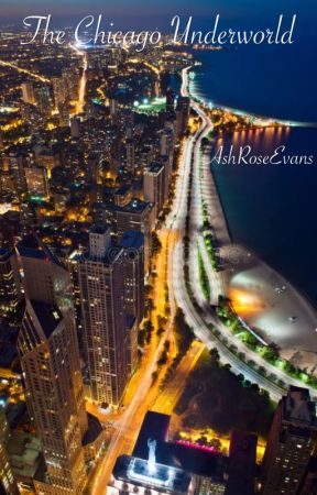 The Chicago Underworld by AshRoseEvans