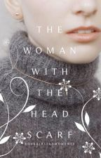The Woman With The Headscarf by BookgirlingMoments