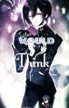 Who Would Think? {Shuichi Saihara x Reader} cover