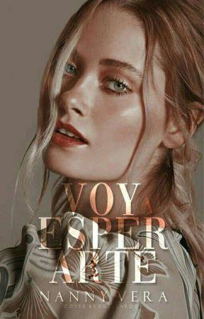 VOY A ESPERARTE |COMPLETA by NannyVeraA