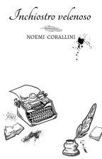 Inchiostro Velenoso  di Noemi_Corallini